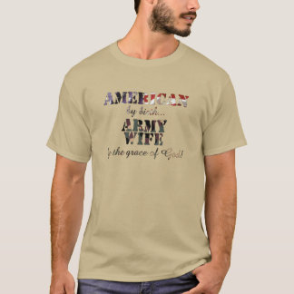 Army Wife by grace of God T-Shirt