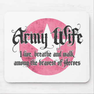 Army Wife - I live breathe and walk among Mouse Pad