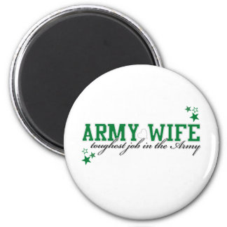 Army Wife - Toughest job in the Army Magnet