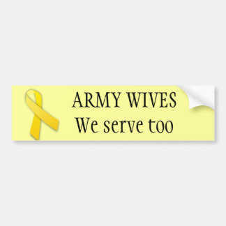 Army wives serve too bumper sticker