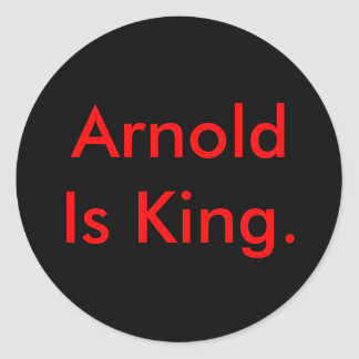 Arnold Is King. Round Sticker