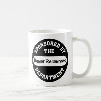 Around here HR stands for humor resources Coffee Mugs