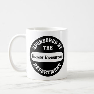 Around here HR stands for humour resources Basic White Mug