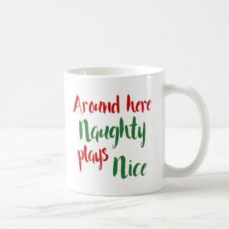 Around Here Naughty Plays Nice Typography Coffee Mug