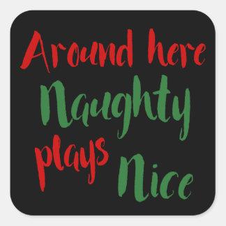 Around Here Naughty Plays Nice Typography Square Sticker