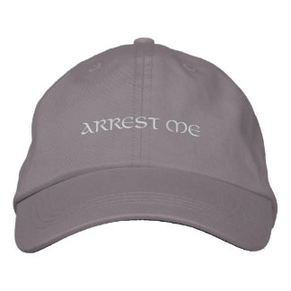 Arrest me embroidered baseball cap