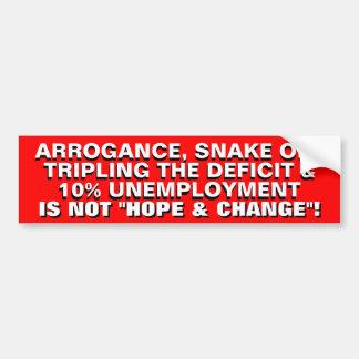 ARROGANCE, SNAKE OIL & 10% UNEMPLOYMENT.. BUMPER STICKER