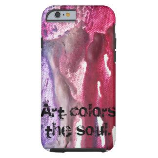 Art colors the soul. tough iPhone 6 case