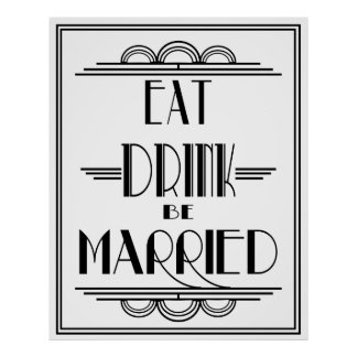 """Art Deco Gatsby """"Eat Drink be Married"""" print"""