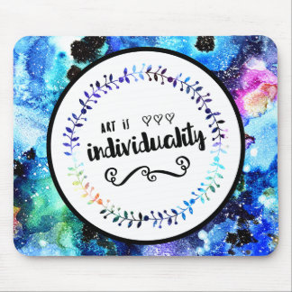 Art is Individuality Mouse Pad
