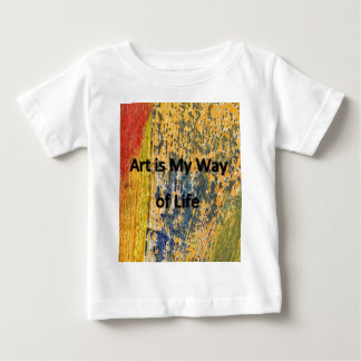 Art is My Way of Life Baby T-Shirt