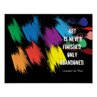 Art Is NEVER FINISHED -- da Vinci quote - print