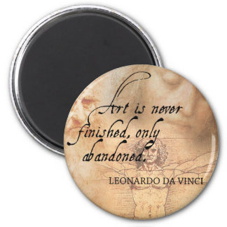 Art is never finished, only abandoned magnet
