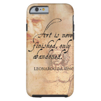 Art is never finished, only abandoned tough iPhone 6 case