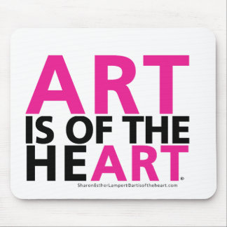 ART IS OF THE HEART MOUSE PAD