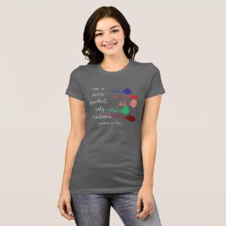 Art never finished --- T-shirt