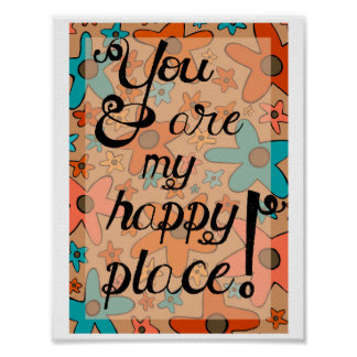 """Art Print Post """"You Are My Happy Place"""""""