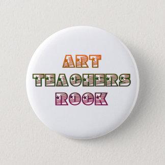 ART TEACHERS ROCK 6 CM ROUND BADGE