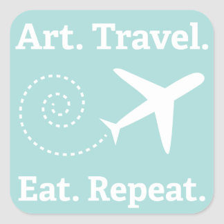 Art. Travel. Eat. Repeat. sticker! Square Sticker
