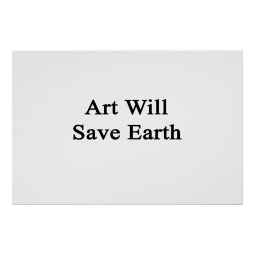 Art Will Save Earth Poster