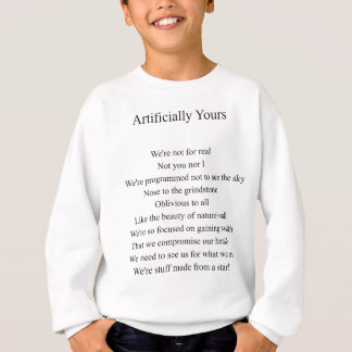 Artifically Yours, a Poem by RAY LAMB Sweatshirt