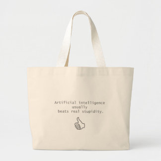 artificial intelligence beats real stupidity large tote bag