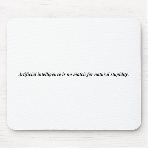 Artificial intelligence has met it's match. mousepads