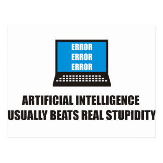Artificial Intelligence usually beats stupidity Post Card