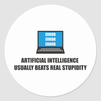Artificial Intelligence usually beats stupidity Stickers