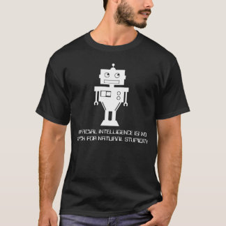Artificial intelligence versus natural stupidity T-Shirt