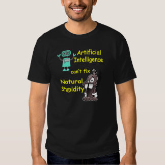 Artificial Intelligence vs Natural Stupidity Shirt