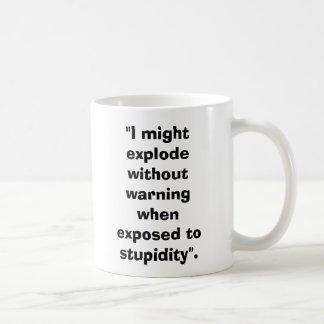 "ArtilleryShell, ""I might explode without warnin... Classic White Coffee Mug"