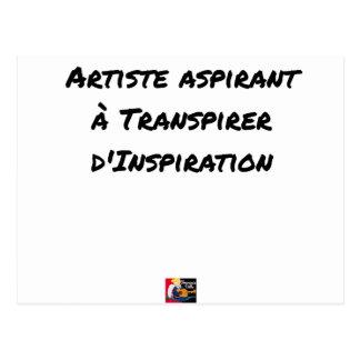 ARTIST ASPIRING TO PERSPIRE OF INSPIRATION POSTCARD