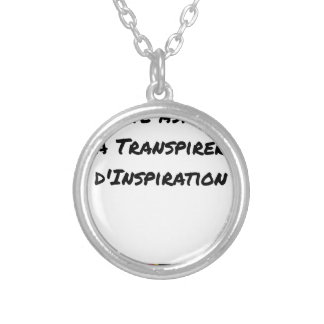 ARTIST ASPIRING TO PERSPIRE OF INSPIRATION SILVER PLATED NECKLACE