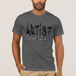 Artist cool profession undefined income t-shirt