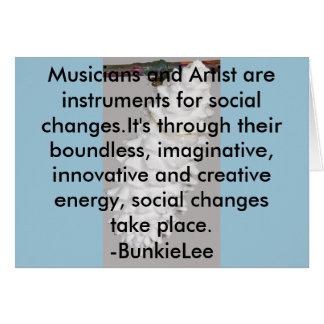 Artist/Musicians are change agents;Social.Greeting Card