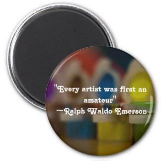 Artist Quote 6 Cm Round Magnet