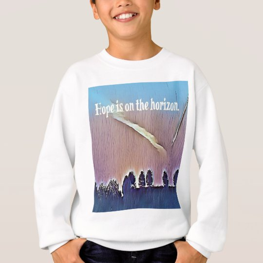 Artistic Landscape Hope On Horizon Quote Sweatshirt