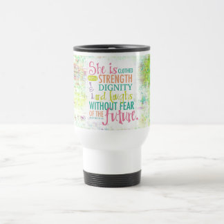 Artistic Proverbs 31:25 Stainless Steel Travel Mug
