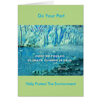 Artistic Teal Glacier 'Climate Change Is Real' Card