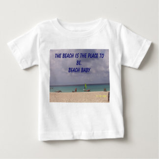 aruba, The beach is the place to be. Beach Baby Baby T-Shirt