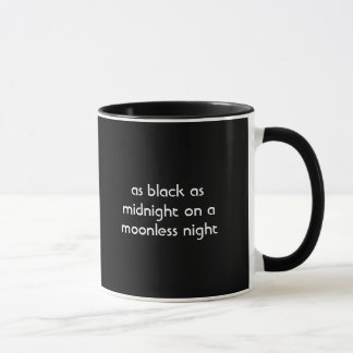 As black as midnight on a moonless night Coffeemug Mug