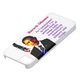 As Commander-In-Chief - Barack Obama iPhone 5 Cover