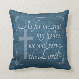 As For Me and My House We Will Serve the Lord Blue Cushion
