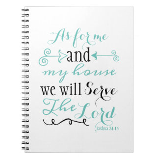 As for me and my house we will serve the Lord Notebook