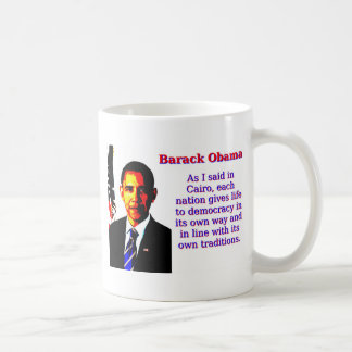 As I Said In Cairo - Barack Obama Coffee Mug