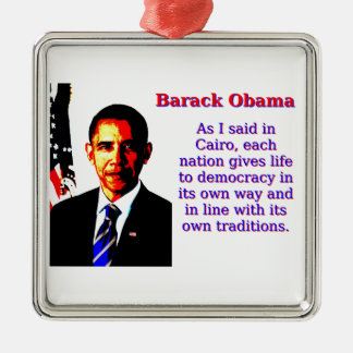 As I Said In Cairo - Barack Obama Metal Ornament