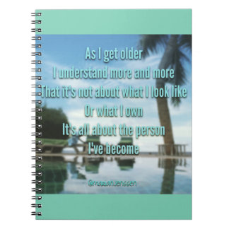 as l get older l understand more and more.... spiral notebooks