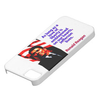 As Long As A Love Of Liberty - Ronald Reagan iPhone 5 Covers