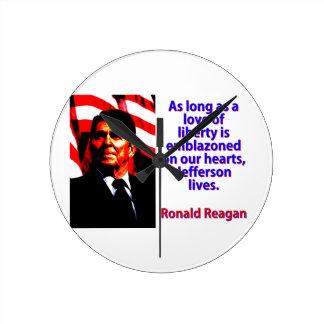 As Long As A Love Of Liberty - Ronald Reagan Round Clock